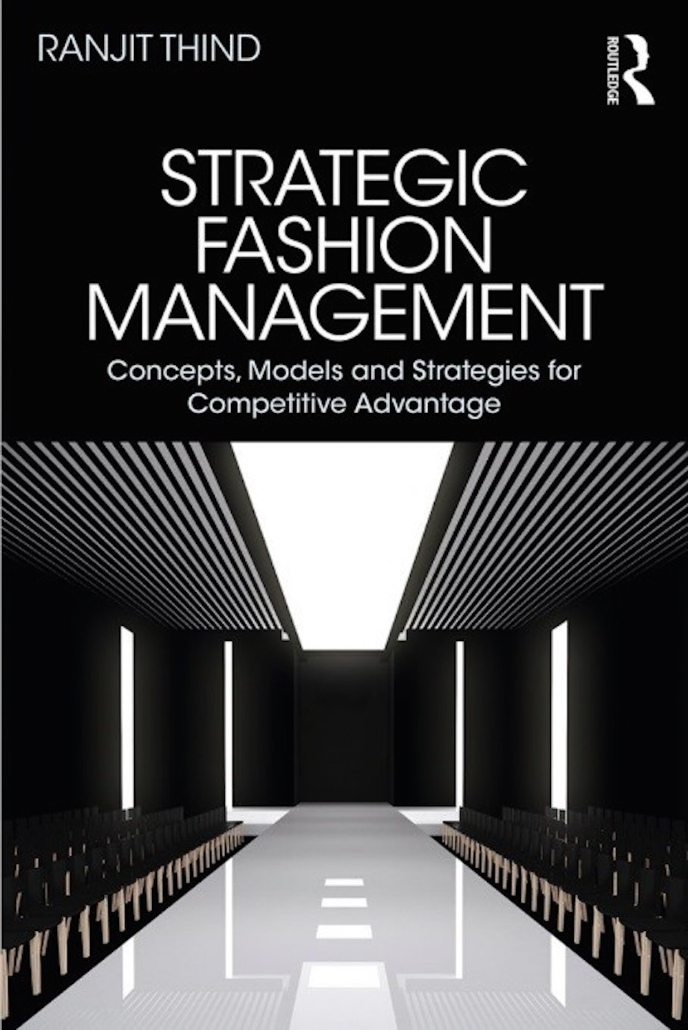 Strategic Fashion Management: Concepts, Models and Strategies for Competitive Advantage.