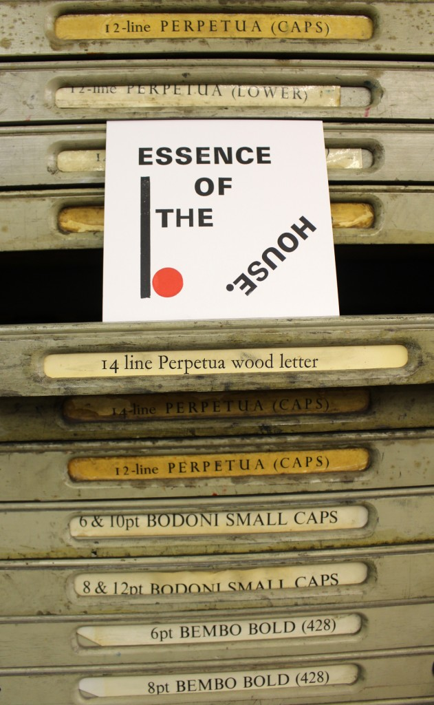 Image: Photograph of letterpress typography work reading 'Essence of the House'